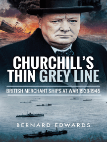 Churchill's Thin Grey Line: British Merchant Ships at War 1939–1945