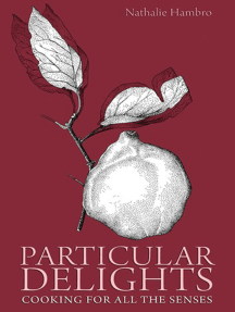 Particular Delights: Cooking for all the Senses
