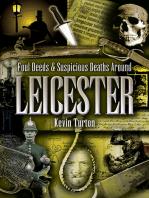 Foul Deeds & Suspicious Deaths Around Leicester