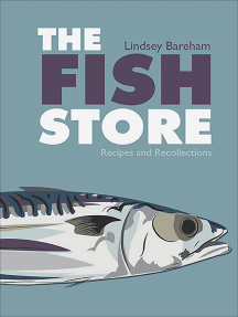 The Fish Store: Recipes and Recollections
