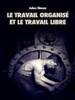 Le Travail organisé et le Travail Libre