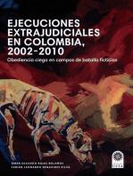 Ejecuciones extrajudiciales en Colombia 2002–2010: obediencia ciega en campos de batalla ficticios