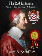 His Red Eminence, Armand-Jean du Plessis de Richelieu