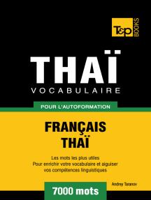 Vocabulaire Français-Thaï pour l'autoformation: 7000 Mots