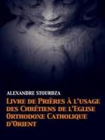 Livre de prières à l'usage des Chrétiens de l'Église orthodoxe catholique d'Orient
