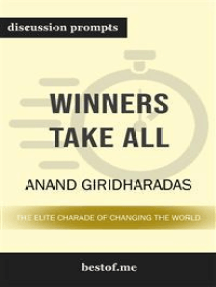 """Summary: """"Winners Take All: The Elite Charade of Changing the World"""" by Anand Giridharadas 