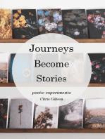 Journeys Become Stories