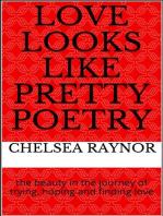 Love Looks Like Pretty Poetry