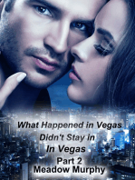 What Happened in Vegas, Didn't Stay in Vegas Part 2