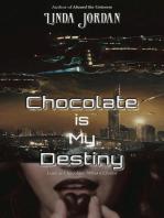 Chocolate is My Destiny