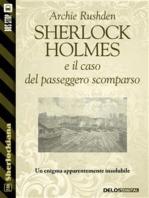 Sherlock Holmes e il caso del passeggero scomparso