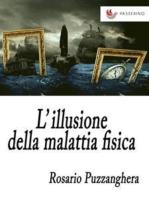 L'illusione della malattia fisica