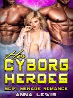Her Cyborg Heroes