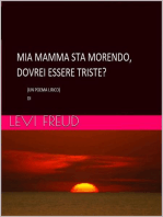 Mia Mamma Sta Morendo, Doverei Essere Triste?