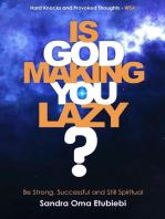Is God Making You Lazy?