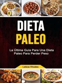 Dieta Paleo La última Guía Para Una Dieta Paleo Para Perder Peso By Leticia Rhodes Book Read Online