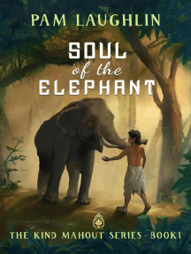 Soul of the Elephant: The Kind Mahout, #1