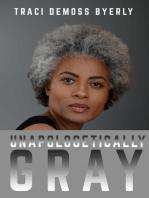Unapologetically Gray