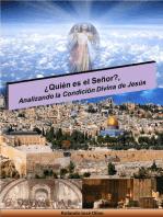 ¿Quién es el Señor?, Analizando la Condición Divina de Jesús
