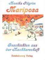 Mariposa, Geschichten aus der Nachbarschaft