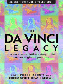 The da Vinci Legacy: How an Elusive 16th-Century Artist Became a Global Pop Icon