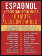 Espagnol ( L'Espagnol Pour Tous ) 100 Mots - Les Contraires