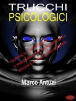 Trucchi psicologici: Tecniche di comunicazione e programmazione neurolinguistica applicate al mentalismo moderno