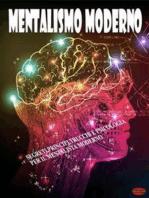 Mentalismo moderno: Segreti, principi, trucchi e psicologia per iil mentalista moderno