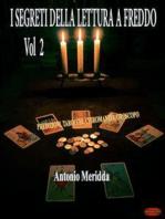 I segreti della lettura a freddo Vol.2