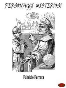 Personaggi misteriosi: Le incarnazioni umane e misteriose della storia