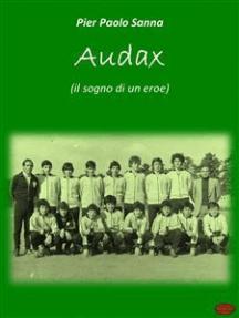 Audax: Il Sogno di un Eroe