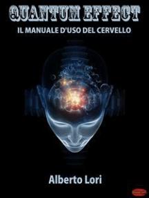 Quantum Effect: Il Manuale D'Uso del Cervello