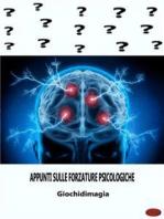 'Appunti sulle Forzature Psicologiche
