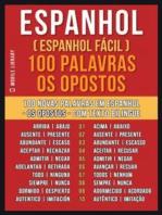 Espanhol ( Espanhol Fácil ) 100 Palavras - os Opostos