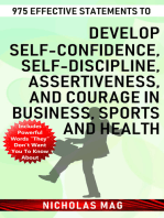 975 Effective Statements to Develop Self-confidence, Self-discipline, Assertiveness, and Courage in Business, Sports and Health