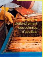 Syndrome d'effondrement des colonies d'abeilles.: Colony Collapse Disorder