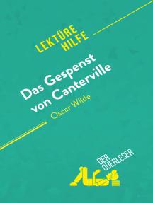 Das Gespenst von Canterville von Oscar Wilde (Lektürehilfe): Detaillierte Zusammenfassung, Personenanalyse und Interpretation