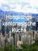 Hongkongs kantonesische Küche