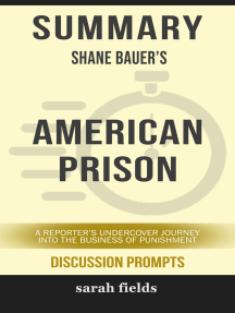 Summary of American Prison: A Reporter's Undercover Journey into the Business of Punishment by Shane Bauer (Discussion Prompts)