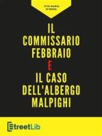 Il commissario Febbraio e il caso dell'albergo Malpighi