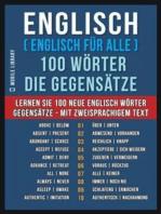 Englisch ( Englisch für Alle ) 100 Wörter - Die Gegensätze