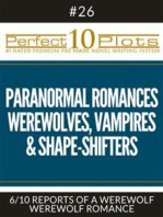 "Perfect 10 Paranormal Romances - Werewolves, Vampires & Shape-Shifters Plots #26-6 ""REPORTS OF A WEREWOLF – WEREWOLF ROMANCE"""