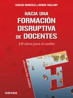 Hacia una formación disruptiva de docentes: 10 claves para el cambio