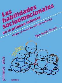 Las habilidades socioemocionales en la primera infancia: Llegar al corazón del aprendizaje