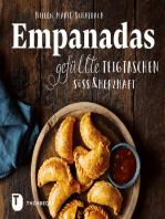 Empanadas: Gefüllte Teigtaschen süß & herzhaft