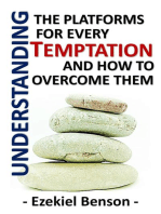 Understanding the Platforms for Every Temptation and How to Overcome Them