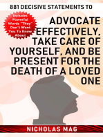 881 Decisive Statements to Advocate Effectively, Take Care of Yourself, and Be Present for the Death of a Loved One