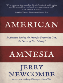 American Amnesia: Is America Paying the Price for Forgetting God, the Source of Our Liberty?