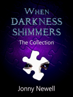 When Darkness Shimmers
