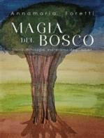 MAGIA DEL BOSCO Storia, mitologia, esoterismo degli alberi